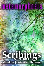 Scribings, Vol 3: Metamorphosis